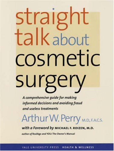 Straight Talk about Cosmetic Surgery 9780300121049