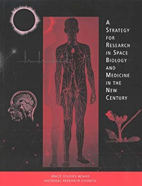 Strategy Research in Space Biology and Medicine in the Next Century 9780309060479