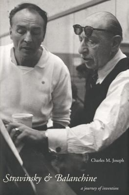 Stravinsky and Balanchine: A Journey of Invention 9780300087123