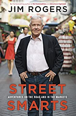 Street Smarts: Adventures on the Road and in the Markets 9780307986078