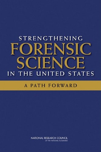 Strengthening Forensic Science in the United States: A Path Forward 9780309131353