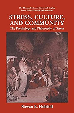 Stress, Culture, and Community: The Psychology and Philosophy of Stress 9780306484445