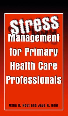 Stress Management for Primary Health Care Professionals 9780306472404