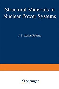 Structural Materials in Nuclear Power Systems 9780306406690