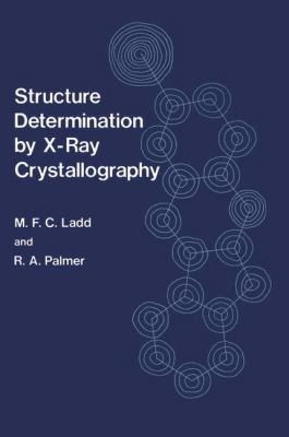 Structure Determination by X-Ray Crystallography 9780306308444