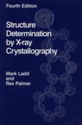 Structure Determination by X-Ray Crystallography [With CDROM] 9780306474545