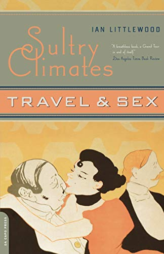 Sultry Climates: Travel & Sex 9780306812217