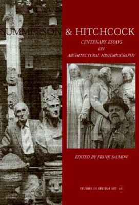 Summerson and Hitchcock: Centenary Essays on Architectural Historiography 9780300116137
