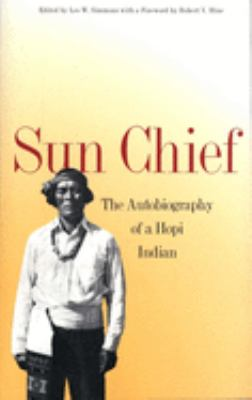 Sun Chief: The Autobiography of a Hopi Indian 9780300002270