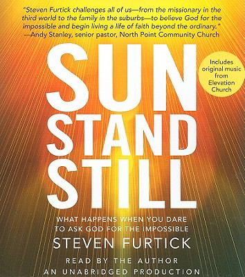 Sun Stand Still: What Happens When You Dare to Ask God for the Impossible 9780307751249