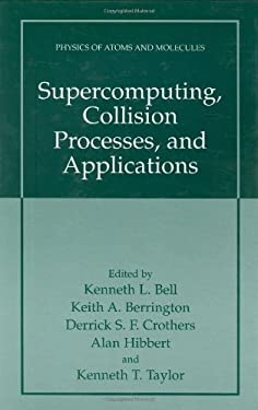 Supercomputing, Collision Processes, and Applications 9780306461903