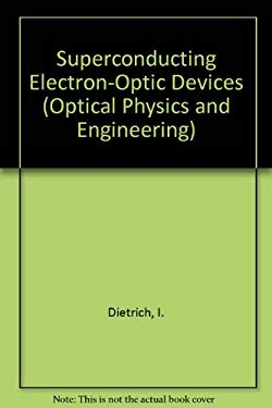 Superconducting Electron-Optic Devices 9780306308826