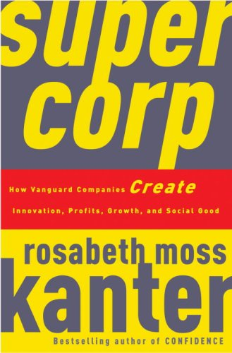 Supercorp: How Vanguard Companies Create Innovation, Profits, Growth, and Social Good 9780307382351
