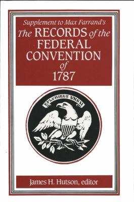 Supplement to Max Farrand's Records of the Federal Convention of 1787 9780300039047