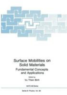 Surface Mobilities on Solid Materials Fundamental Concepts and Applications 9780306411250