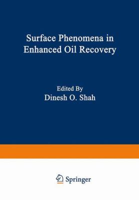 Surface Phenomena in Enhanced Oil Recovery 9780306407574