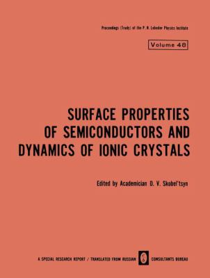 Surface Properties of Semiconductors and Dynamics of Ionic Crystals 9780306108549