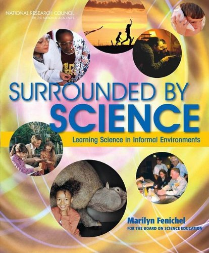 Surrounded by Science: Learning Science in Informal Environments 9780309136747