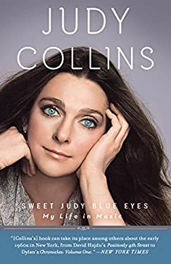 Sweet Judy Blue Eyes: My Life in Music 9780307717351