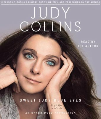 Sweet Judy Blue Eyes: My Life in Music 9780307941329
