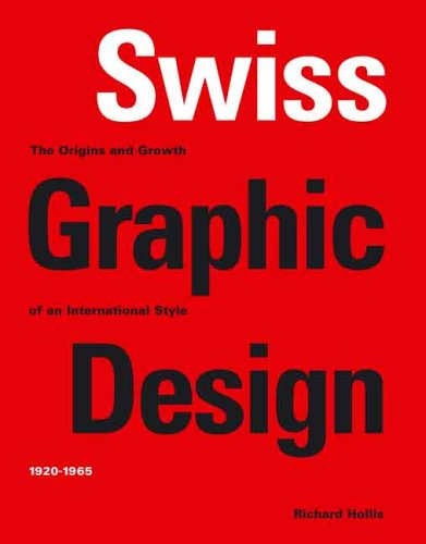 Swiss Graphic Design: The Origins and Growth of an International Style 1920-1965 9780300106763