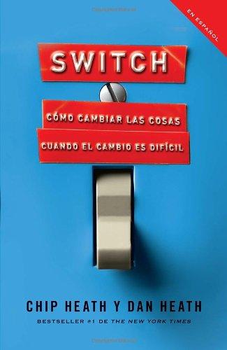 Switch: Como Cambiar las Cosas Cuando Cambiar Es Dificil = Switch 9780307742353