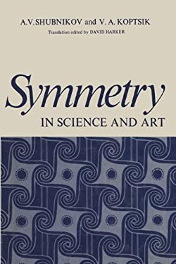 Symmetry in Science and Art 9780306307591