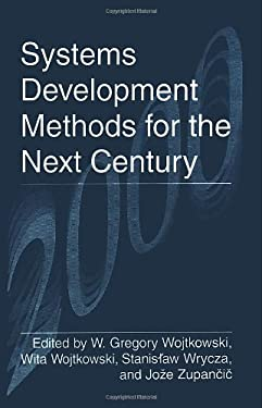 Systems Development Methods for the Next Century 9780306456930