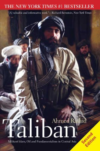 Taliban: Militant Islam, Oil and Fundamentalism in Central Asia 9780300163681