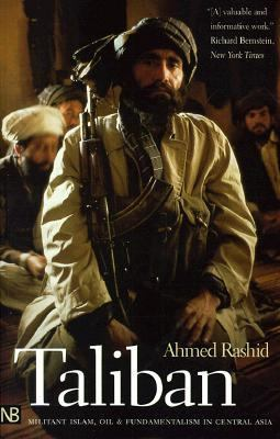 Taliban: Militant Islam, Oil and Fundamentalism in Central Asia 9780300089028