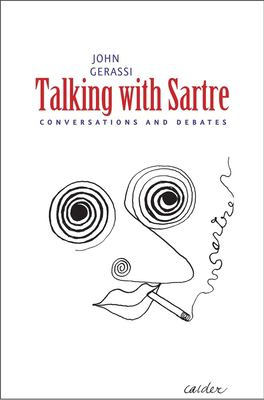 Talking with Sartre: Conversations and Debates 9780300159011
