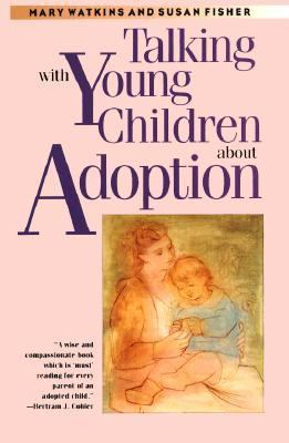 Talking with Young Children about Adoption 9780300063172