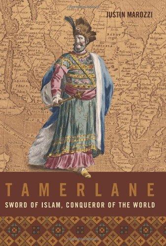 Tamerlane: Sword of Islam, Conqueror of the World 9780306814655