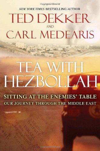 Tea with Hezbollah: Sitting at the Enemies' Table, Our Journey Through the Middle East 9780307588272