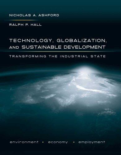 Technology, Globalization, and Sustainable Development: Transforming the Industrial State 9780300169720