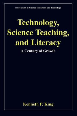 Technology, Science Teaching, and Literacy: A Century of Growth 9780306465505