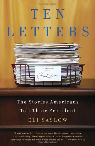 Ten Letters: The Stories Americans Tell Their President 9780307742551