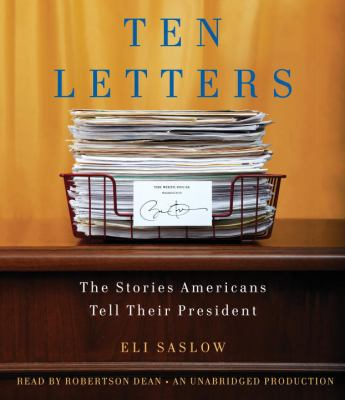 Ten Letters: The Stories Americans Tell Their President 9780307941084
