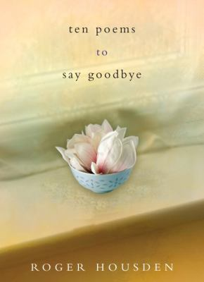 Ten Poems to Say Goodbye 9780307885999