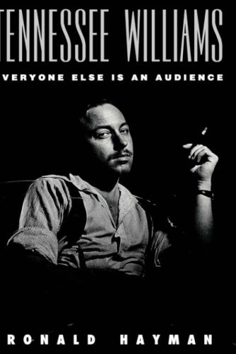 Tennessee Williams: Everyone Else Is an Audience 9780300054149