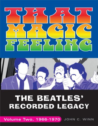 That Magic Feeling: The Beatles' Recorded Legacy, Volume Two, 1966-1970 9780307452399