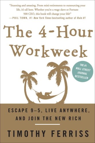 The 4-Hour Work Week: Escape 9-5, Live Anywhere, and Join the New Rich 9780307353139