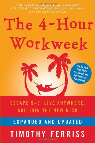 The 4-Hour Workweek: Escape 9-5, Live Anywhere, and Join the New Rich 9780307465351
