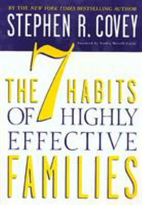 The 7 Habits of Highly Effective Families: Building a Beautiful Family Culture in a Turbulent World 9780307440853