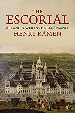 The Escorial: Art and Power in the Renaissance 9780300162448