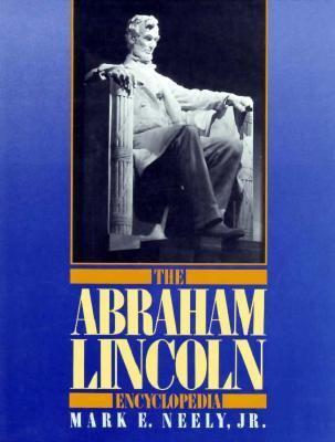 The Abraham Lincoln Encyclopedia 9780306802096