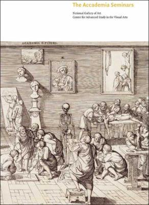 The Accademia Seminars: The Accademia Di San Luca in Rome, C. 1590-1635 9780300135916