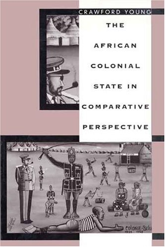 The African Colonial State in Comparative Perspective 9780300068795