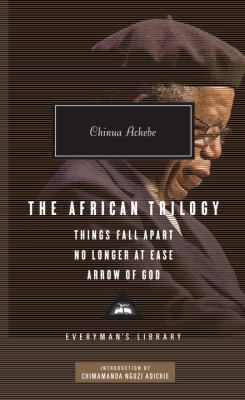 The African Trilogy: Things Fall Apart/No Longer at Ease/Arrow of God 9780307592705