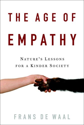 The Age of Empathy: Nature's Lessons for a Kinder Society 9780307407764